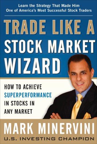 Trade Like a Stock Market Wizard - GIAO DỊCH NHƯ MỘT PHÙ THỦY CHỨNG KHOÁN ENG