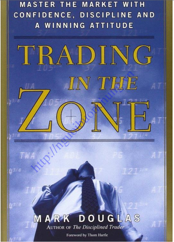 TRADING IN THE ZONE - GIAO DỊCH THEO DÒNG CHẢY CƠ HỘI
